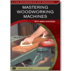 Mastering Woodworking Machines DVD