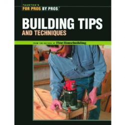 Building Tips & Techniques