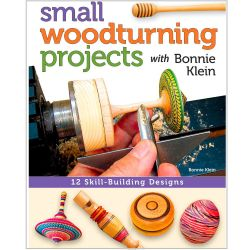 Small Woodturning Projects with Bonnie Klein