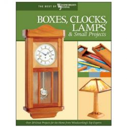 Boxes, Clocks, Lamps, and Small Projects