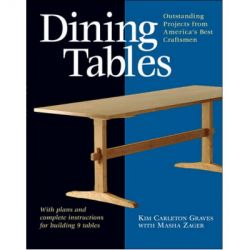 Dining Tables : Outstanding Projects from Americas Best Craftsmen