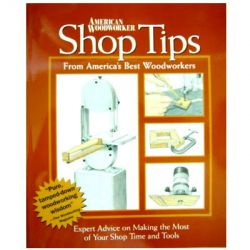 Shop Tips: from Americas Best Woodworkers