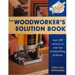 The Woodworker's Solution Book