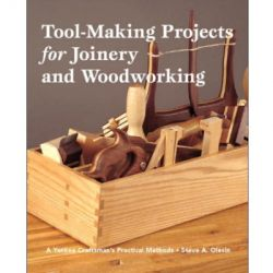 Tool Making Projects for Joinery & Woodworking