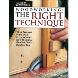 Woodworking: The Right Technique
